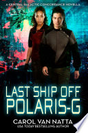 Last Ship Off Polaris-G: A Scifi Space Opera Romance with Psychics and Intrigue on the Galactic Frontier