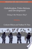 Globalization  Police Reform and Development