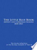 The Little Blue Book Advent and Christmas Seasons 2020 2021