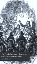 The Crack club, papers illustrative of the temperance question