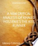 A NEW CRITICAL ANALYSIS OF KHALED HOSSENIE S THE KITE RUNNER