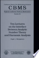 Ten Lectures on the Interface Between Analytic Number Theory and Harmonic Analysis Book