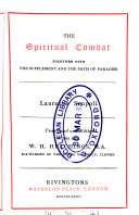 The spiritual combat  together with the supplement and The path of Paradise  tr  and ed  by the rev  W H  Hutchings