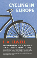 Cycling in Europe   An Illustrated Hand Book of Information for the use of Touring Cyclists