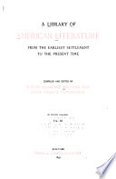 A Library of American Literature from the Earliest Settlement to the Present Time  Literature of the republic  pt  4  1861 1889