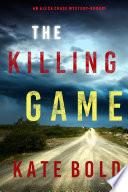 The Killing Game  An Alexa Chase Suspense Thriller   Book 1  Book PDF
