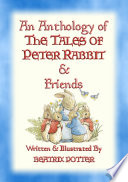 THE TALES OF PETER RABBIT   an ANTHOLOGY   15 fully illustrated Beatrix Potter books in one volume