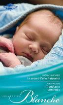 Le secret d'une naissance - Troublante promesse