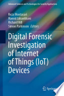 Digital Forensic Investigation of Internet of Things  IoT  Devices Book