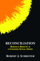 Reconciliation: Mission and Ministry in a Changing Social Order