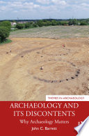 Archaeology and its Discontents