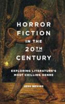 link to Horror fiction in the 20th century : exploring literature's most chilling genre in the TCC library catalog