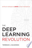 """""""The Deep Learning Revolution"""" by Terrence J. Sejnowski"""