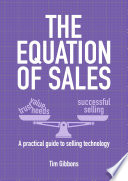 The Equation of Sales   A practical Guide to Selling Technology Book