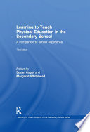 """""""Learning to Teach Physical Education in the Secondary School: A Companion to School Experience"""" by Susan Capel, Margaret Whitehead"""
