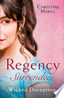 Regency Surrender  Wicked Deception  The Truth About Lady Felkirk   A Ring from a Marquess