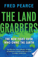 """""""The Land Grabbers: The New Fight over Who Owns the Earth"""" by Fred Pearce"""