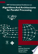 Algorithms And Architectures For Parallel Processing   Proceedings Of The 1997 3rd International Conference Book