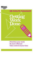 Getting Work Done  HBR 20 Minute Manager Series