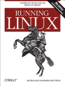 Running Linux: A Distribution-Neutral Guide for Servers and Desktops