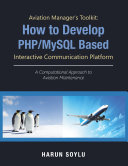 Aviation Manager   s Toolkit  How to Develop Php Mysql Based Interactive Communication Platform