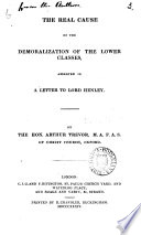 The real cause of the demoralization of the lower classes, asserted in a letter to lord Henley