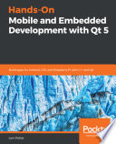 Hands On Mobile and Embedded Development with Qt 5 Book