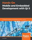 Hands On Mobile and Embedded Development with Qt 5
