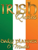 Irish Quotes Daily Planner  6 Months