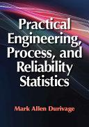 Practical Engineering, Process, and Reliability Statistics [Pdf/ePub] eBook