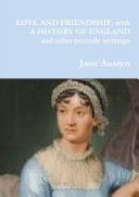 LOVE AND FRIENDSHIP, with A HISTORY OF ENGLAND