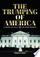 The Trumping Of America Book PDF