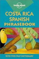 Costa Rica Spanish Phrasebook