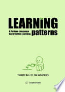Learning Patterns  A Pattern Language for Creative Learning Book