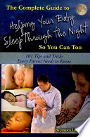 The Complete Guide to Helping Your Baby Sleep Through the Night So You Can Too