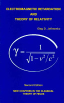 Electromagnetic Retardation and Theory of Relativity