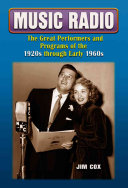 Music Radio: The Great Performers and Programs of the 1920s Through ...