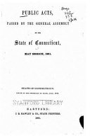 Public Acts Passed By The General Assembly Of The State Of Connecticut May 1861