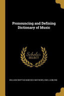 Pronouncing and Defining Dictionary of Music