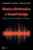 Musica Elettronica E Sound Design - Teoria E Pratica Con Max 7 - Volume 2 (Seconda Edizione)