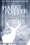 Harry Potter   The Ultimate Book of Facts