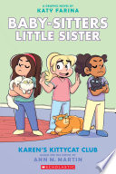 Karen s Kittycat Club  Baby sitters Little Sister Graphic Novel  4   Adapted edition