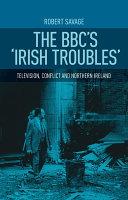 The BBC's Irish Troubles