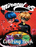 Miraculous Tales of Ladybug and Cat Noir Coloring Book