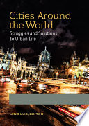 Cities Around The World Struggles And Solutions To Urban Life 2 Volumes