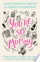 You re So Mummy
