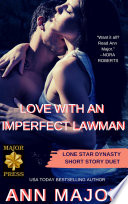 Read Online Love with an Imperfect Lawman: : Lone Star Dynasty Short Story Duet For Free