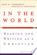"""In the World: Reading and Writing as a Christian"" by John H. Timmerman, Donald R. Hettinga"