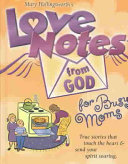 Love Notes from God for Busy Moms