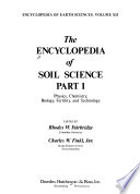The Encyclopedia of Soil Science: Physics, chemistry, biology, fertility, and technology